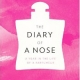 The Diary of a Nose: A Year in the life of a Parfumeur by Jean Claude Ellena