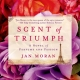 A Novel of Perfume and Passion: Scent of Triumph (Book review)