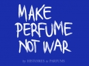 Make Perfume Not War Histoires de Parfums unisex Imagini