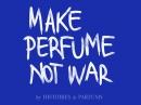 Make Perfume Not War Histoires de Parfums Compartilhável Imagens