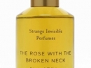 The Rose With The Broken Neck Strange Invisible Perfumes для мужчин и женщин Картинки
