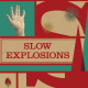 New from Imaginary Authors: Slow Explosions