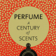 A Century of Scents Launches in the US: Readers' Reviews