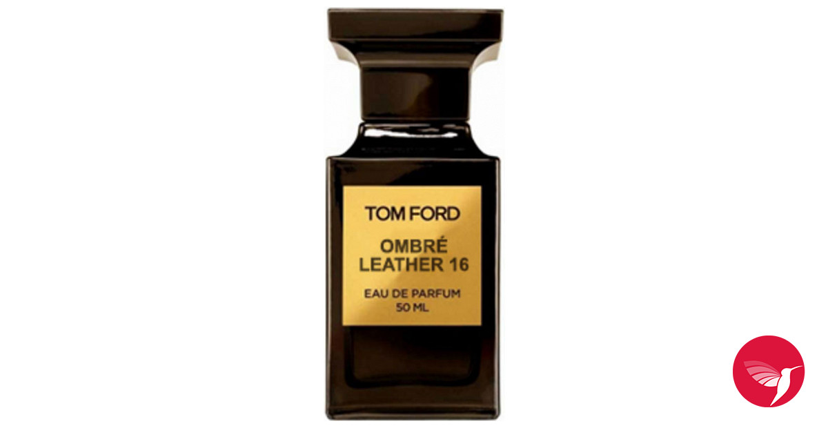 Ombre Leather 16 Tom Ford Perfume A Fragrance For Women And Men 2016