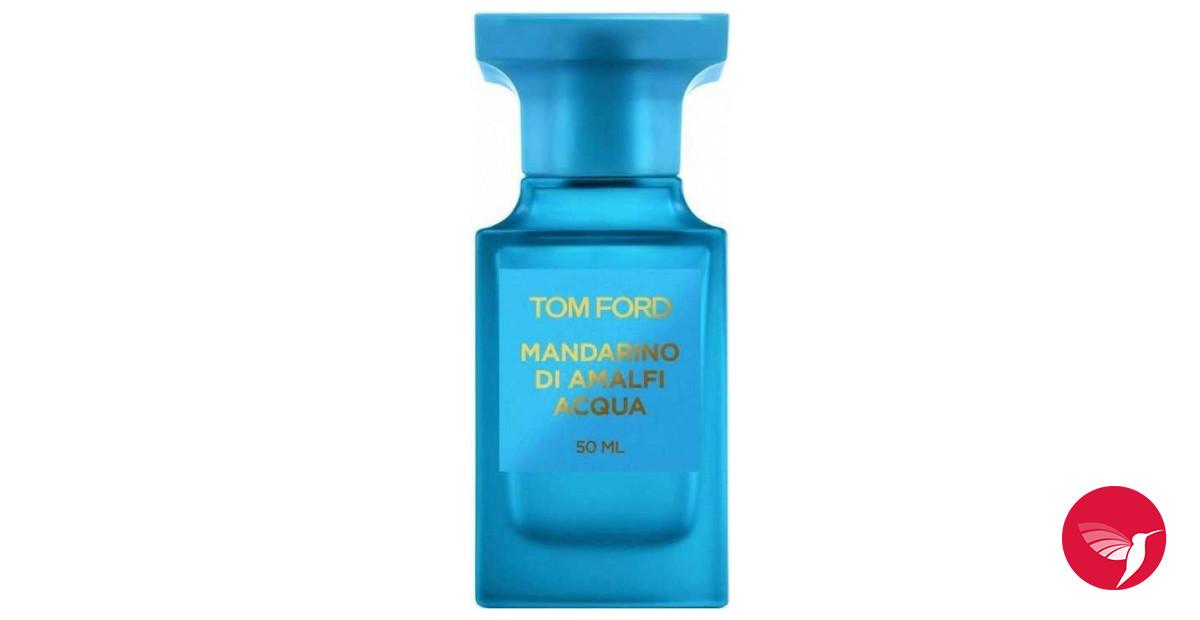 504d1ef0eda3 Mandarino di Amalfi Acqua Tom Ford perfume - a new fragrance for women and  men 2017