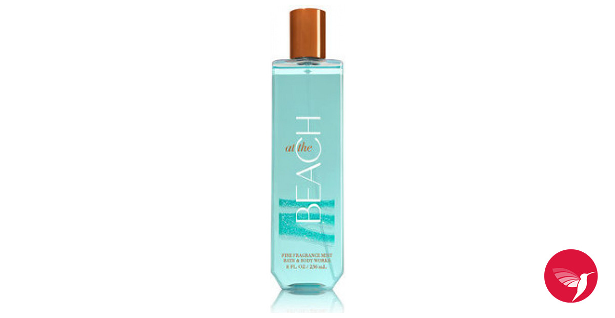 At The Beach Bath And Body Works Perfume A New Fragrance
