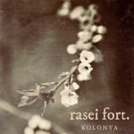 Rasei Fort s Earliest Childhood Memories: Kolonya