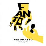 Nasomatto Fantomas: I Need a Brain, Yours Will Do!