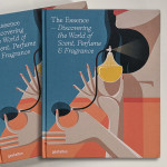 The Essence: Perfume Book of Images and Essays